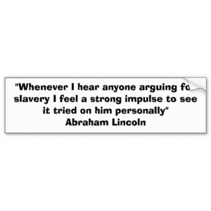 Slavery quote by Abraham Lincoln Bumper Stickers