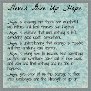 never give up on hope never give up hope quotes