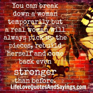 ... the pieces, rebuild herself and come back even stronger than before