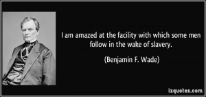 More Benjamin F. Wade Quotes