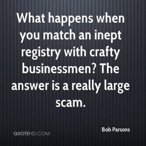 Bob Parsons - What happens when you match an inept registry with ...