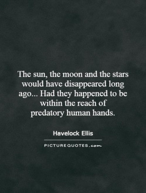 Moon Quotes Sun Quotes Star Quotes Havelock Ellis Quotes