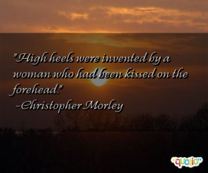 ... by a woman who had been kissed on the forehead. -Christopher Morley