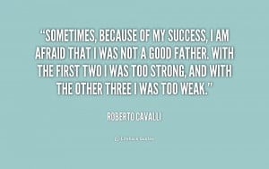 quote-Roberto-Cavalli-sometimes-because-of-my-success-i-am-172544.png