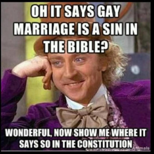 Oh it says gay marriage is a sin in the bible?