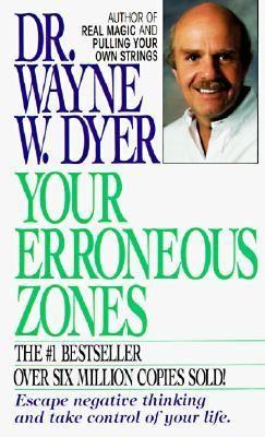 ... self-destructive behavior. Dyer's 1st self-help book ; ) 1976 Aug 1