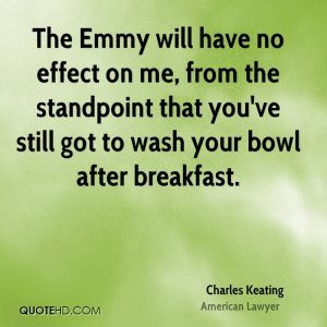 The Emmy will have no effect on me, from the standpoint that you've ...