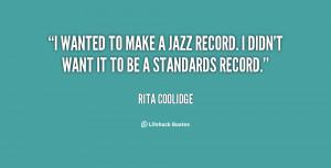 ... to make a jazz record. I didn't want it to be a standards record