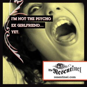 Crazy Ex Girlfriend Ecards Psycho ex-girlfriend yet