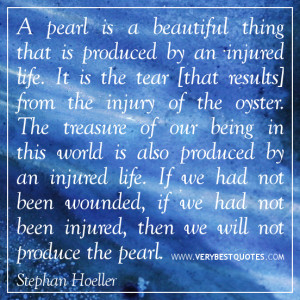 Uplifting quotes: A pearl is a beautiful thing that is produced by an ...