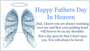 happy fathers day in heaven dad i know you are always watching over me ...