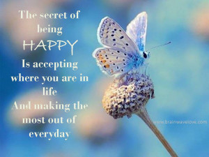 ... and making the most of everyday.' inspirational quote on happiness