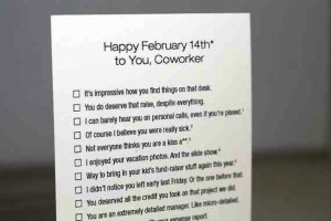 12) Passive-aggressive valentines for your co-workers: