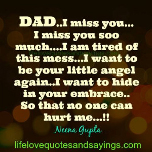 dad i miss you i miss you soo much i am tired of this mess i want to ...