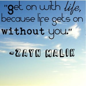 Zayn Malik Quote (About inspirational, life, move on)
