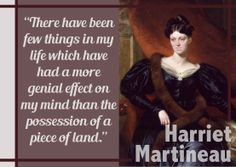 "... the possession of a piece of land."" - Harriet Martineau #realestate"