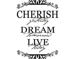 Yesterday Dream Tomorrow Live Today Shabby Chic Vinyl Wall Decal Quote ...