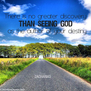Ravi Zacharias Quote - There is no greater discovery than seeing God ...