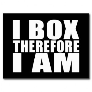Funny Boxers Quotes Jokes I Box Therefore I am Post Card