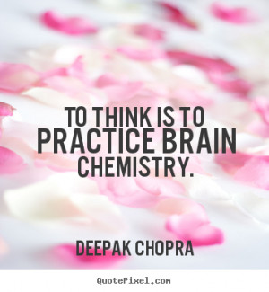 Chemistry Quotes More inspirational quotes