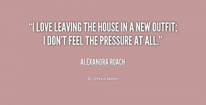 quotes.lifehack.org/media/quotes/quote-Alexandra-Roach-i-love-leaving ...