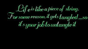 Quotes Picture: life is like a piece of string for some reason, it ...