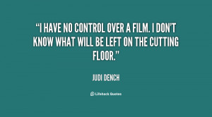 have no control over a film. I don't know what will be left on the ...