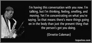 quote-i-m-having-this-conversation-with-you-now-i-m-talking-but-i-m ...