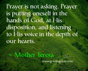 Prayer is not asking. Prayer is putting oneself in the hands of God ...