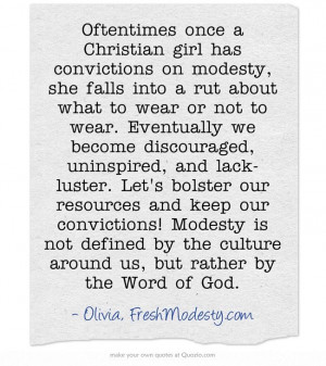 Oftentimes once a Christian girl has convictions on modesty, she falls ...