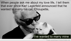 Karl Lagerfeld Fashion Chanel Cat Cats Love Inspirational Quote