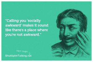 Socially Awkward
