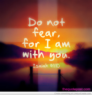 Fear Not for I AM with You Quote