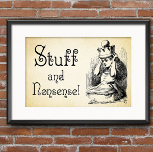 Lewis Carroll Alice in Wonderland Quote - Stuff and Nonsense - Wall ...