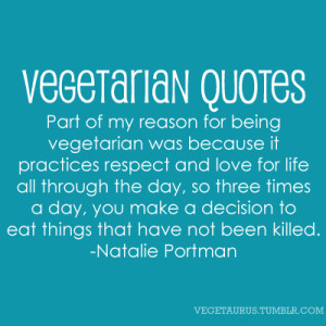 """Vegetarian Quotes: """"Part of my reason for being vegetarian was ..."""