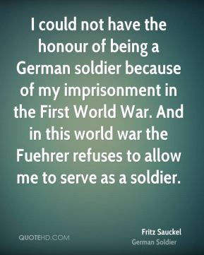 could not have the honour of being a German soldier because of my ...