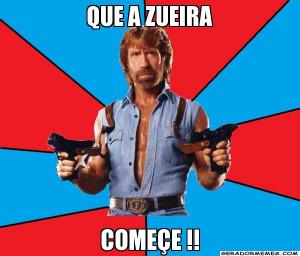 Que a Zueira começe !! - Chuck Norris