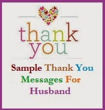 ... thank you messages which you can useto thank you dearest husband