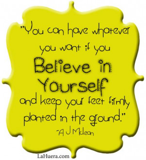 quotes if you don t believe in yourself then who will believe in you ...