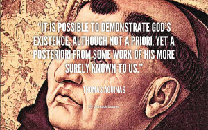 It is possible to demonstrate God's existence, although not a priori ...
