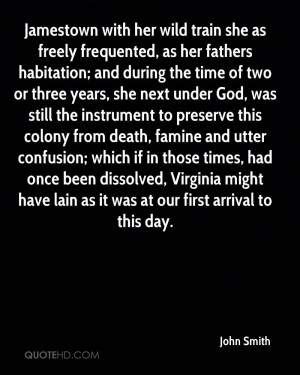 Jamestown with her wild train she as freely frequented, as her fathers ...