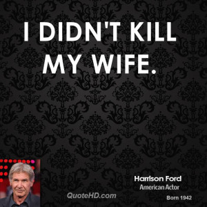 Harrison Ford Wife Quotes