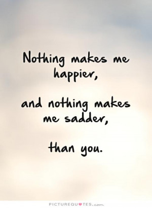 you make me cry quotes source http picturequotes com nothing makes me ...