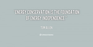 """Energy conservation is the foundation of energy independence."""""""