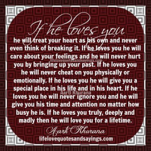 if he loves you he will treat your heart as his own and never even ...
