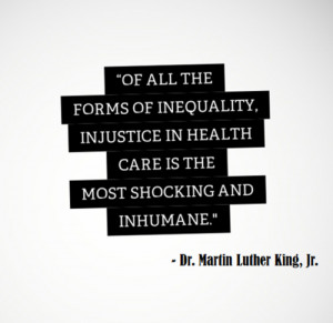 Of all the forms of inequality, injustice in healthcare is the most ...
