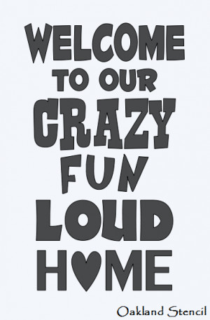 ... **Welcome to our crazy fun loud Home** for Signs Crafts Porch Family