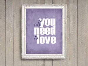 All You Need is Love lilac 8x10 photographic print by quotograph, $25 ...