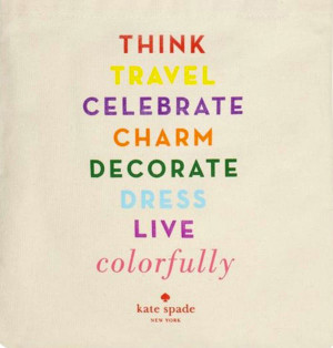 """Quote 2: """"Think, travel, celebrate, charm, decorate, dress, live ..."""