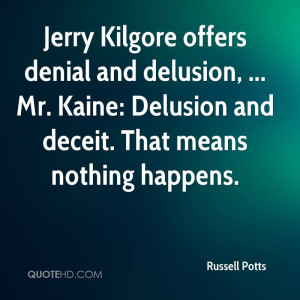 Jerry Kilgore offers denial and delusion, ... Mr. Kaine: Delusion and ...